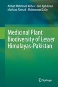 Medicinal Plant Biodiversity of Lesser Himalayas-Pakistan