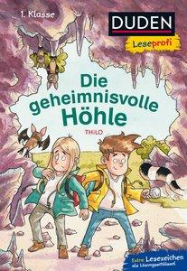 Duden Leseprofi - Die geheimnisvolle Höhle, 1. Klasse