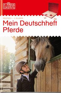 LÜK. mein Pferde-Deutschheft 3. Klasse