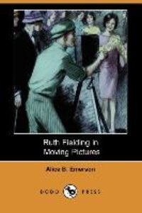 Ruth Fielding in Moving Pictures (Dodo Press)