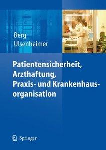 Patientensicherheit, Arzthaftung, Praxis- und Krankenhausorganis