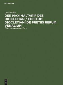 Der Maximaltarif des Diocletian / Edictum Diocletiani de pretiis