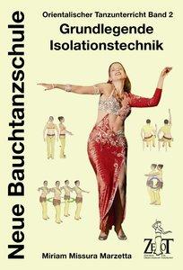 Orientalischer Tanzunterricht 2: Grundlegende Isolationstechnik