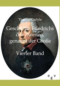 Geschichte Friedrichs des Zweiten genannt der Große