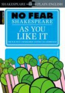 No Fear Shakespeare: As You Like It