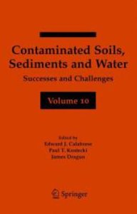 Contaminated Soils, Sediments and Water Volume 10