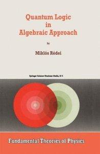 Quantum Logic in Algebraic Approach