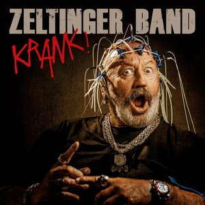 Zeltinger Band: Krank!