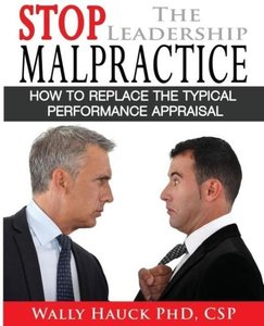 Stop the Leadership Malpractice: How to Replace the Typical Perf