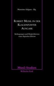Robert Musil in der Klagenfurter Ausgabe