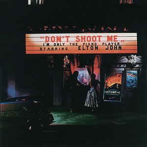 Don\'t Shoot Me I\'m Only The Piano Player