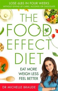 The Food Effect Diet: Eat More, Weigh Less, Look and Feel Better