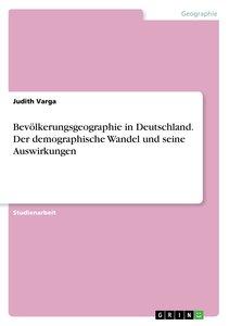 Bevölkerungsgeographie in Deutschland. Der demographische Wandel