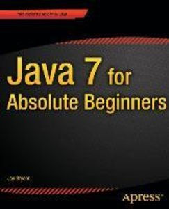 Java 7 for Absolute Beginners