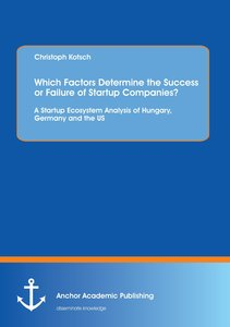 Which Factors Determine the Success or Failure of Startup Compan