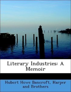 Literary Industries: A Memoir