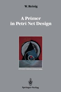 A Primer in Petri Net Design