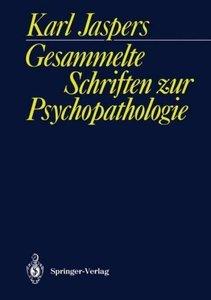 Gesammelte Schriften zur Psychopathologie