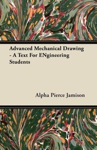Advanced Mechanical Drawing - A Text For ENgineering Students