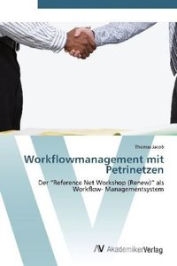 Workflowmanagement mit Petrinetzen