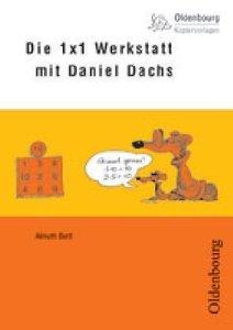 Die 1x1-Werkstatt mit Daniel Dachs. Kopiervorlagen