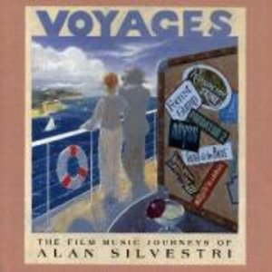 Voyages (Film Music Journeys Of Alan Silvestri)