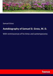 Autobiography of Samuel D. Gross, M. D.