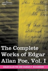 The Complete Works of Edgar Allan Poe, Vol. I (in ten volumes)