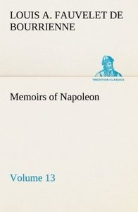 Memoirs of Napoleon - Volume 13