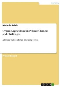 Organic Agriculture in Poland: Chances and Challenges