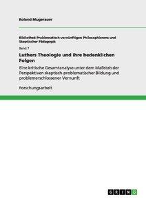 Luthers Theologie und ihre bedenklichen Folgen