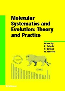 Molecular Systematics and Evolution: Theory and Practice