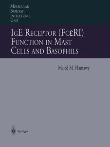 IgE Receptor (FceRI) Function in Mast Cells and Basophils