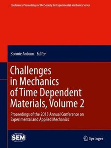 Challenges in Mechanics of Time Dependent Materials, Volume 02