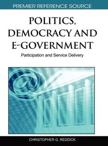 Politics, Democracy and E-Government: Participation and Service