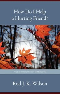 How Do I Help a Hurting Friend?