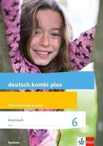 deutsch.kombi plus 6. Arbeitsheft mit Lösungen Klasse 6. Differe