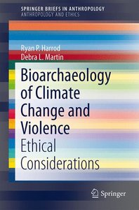 Bioarchaeology of Climate Change and Violence