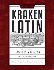 Kraken Latin for the Logic Years 1 Teacher Edition