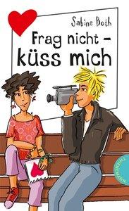 Frag nicht - küss mich