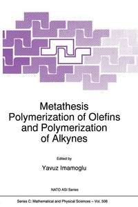 Metathesis Polymerization of Olefins and Polymerization of Alkyn