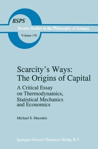 Scarcity's Ways: The Origins of Capital