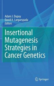 Insertional Mutagenesis Strategies in Cancer Genetics