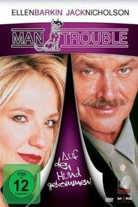 Man Trouble-Auf Den Hund Gekommen!