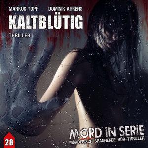 Mord in Serie 28: Kaltblütig