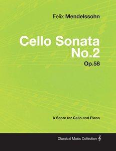 Felix Mendelssohn - Cello Sonata No.2 - Op.58 - A Score for Cell