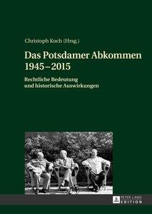 Das Potsdamer Abkommen 1945-2015