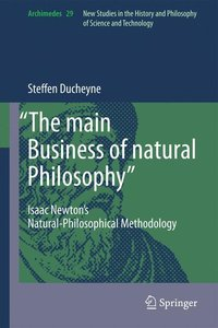 """The main Business of natural Philosophy"""