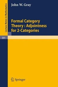Formal Category Theory : Adjointness for 2-Categories