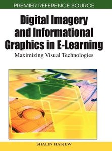 Digital Imagery and Informational Graphics in E-Learning: Maximi